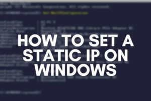 How to Set a Static IP on Windows