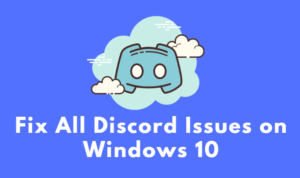 Fix All Discord Issues on Windows 10