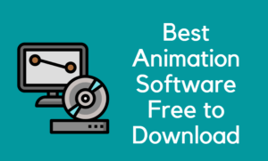 Best Free Animation Software for Windows
