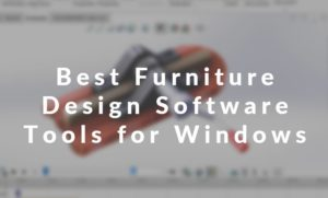 Best Furniture Design Software Tools for Windows