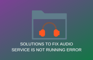 Audio Service is not running error