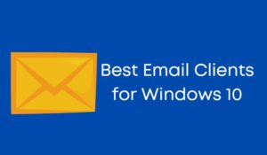 Best Email Clients for Windows 10