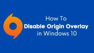How To Disable Origin Overlay