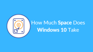How Much Space Does Windows 10 Take