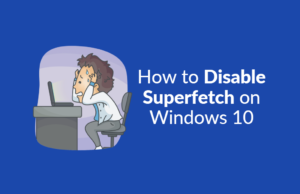How to Disable Superfetch on Windows 10